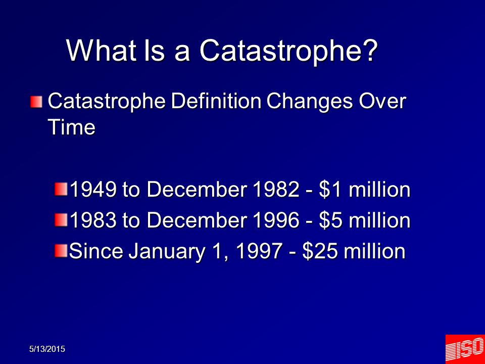 5/13/2015 What Is a Catastrophe.