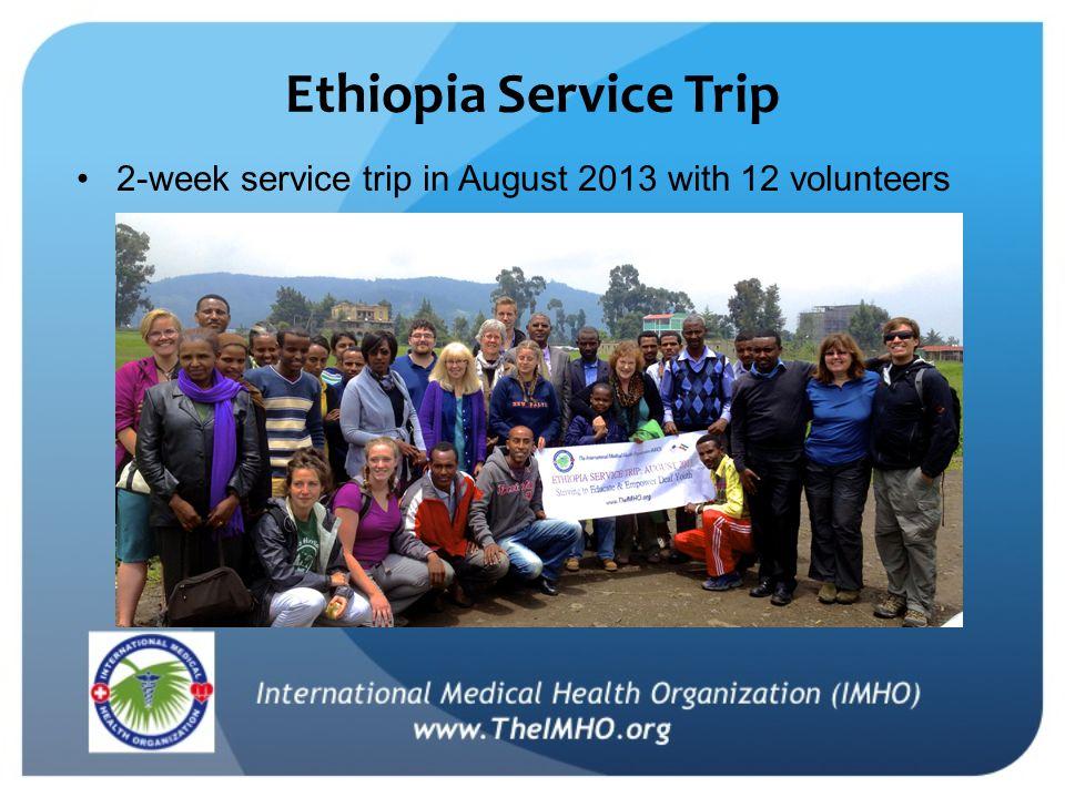 Ethiopia Service Trip 2-week service trip in August 2013 with 12 volunteers
