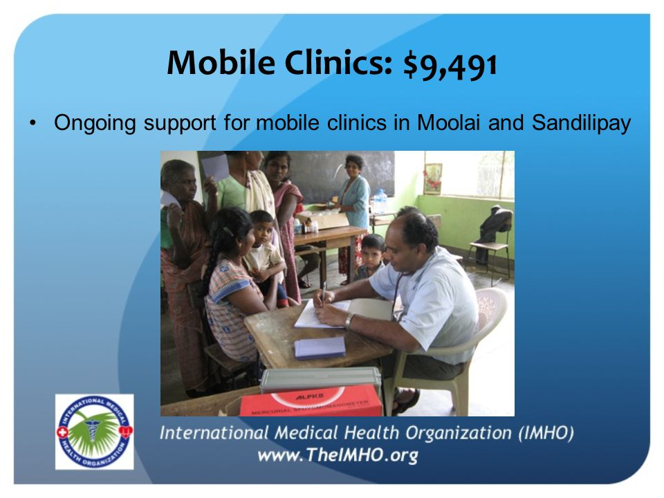 Mobile Clinics: $9,491 Ongoing support for mobile clinics in Moolai and Sandilipay