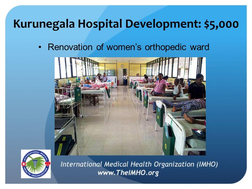 Kurunegala Hospital Development: $5,000 Renovation of women's orthopedic ward
