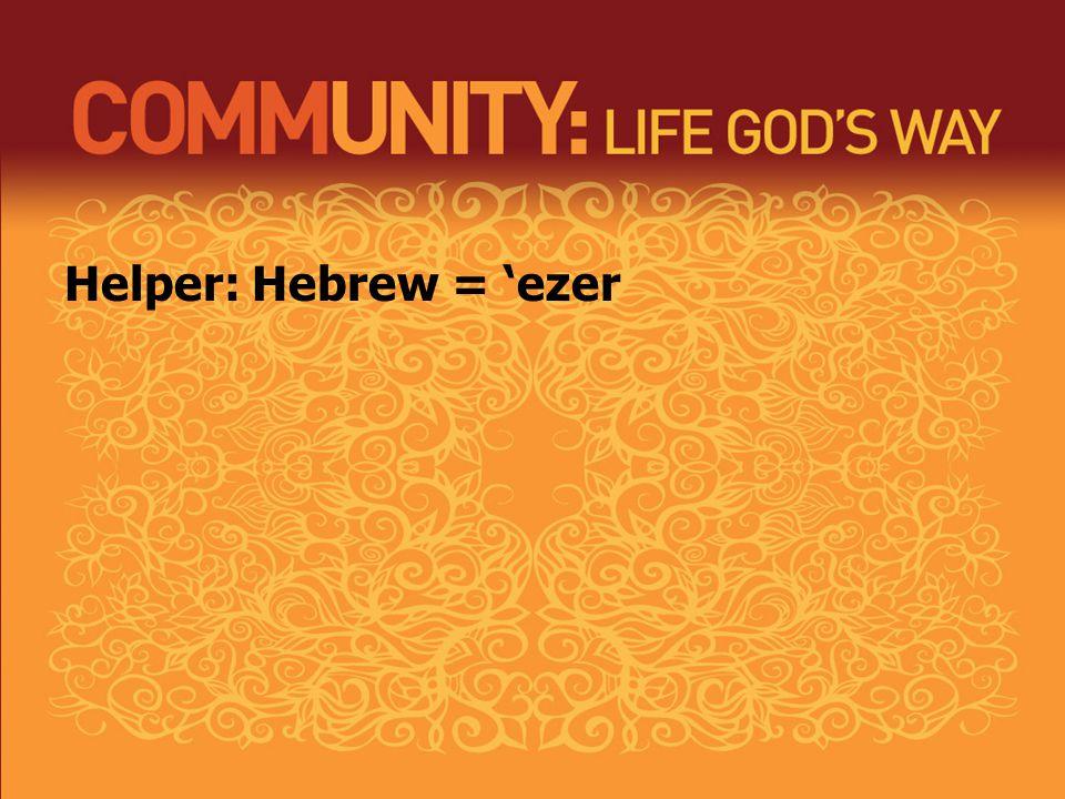 Helper: Hebrew = 'ezer