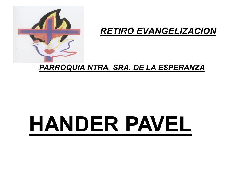 RETIRO EVANGELIZACION PARROQUIA NTRA. SRA. DE LA ESPERANZA HANDER PAVEL
