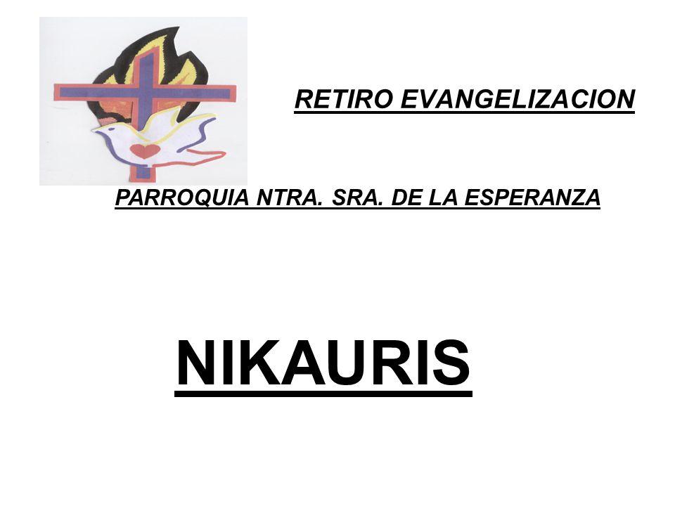 RETIRO EVANGELIZACION PARROQUIA NTRA. SRA. DE LA ESPERANZA NIKAURIS