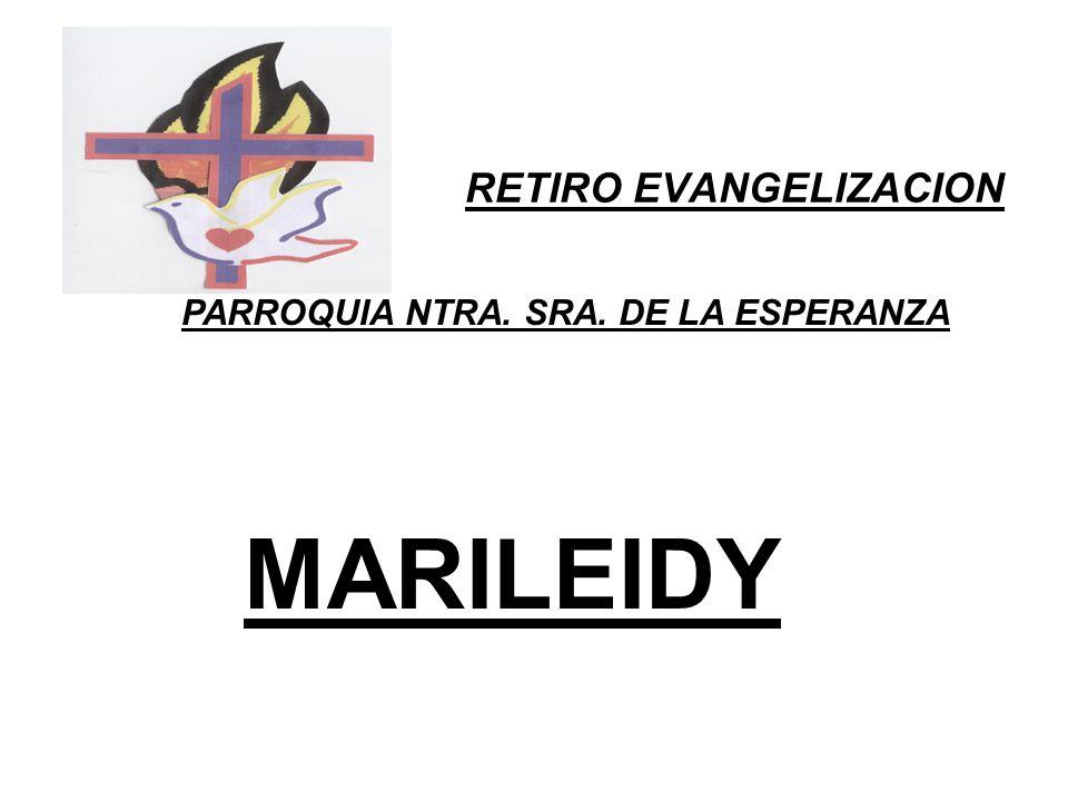 RETIRO EVANGELIZACION PARROQUIA NTRA. SRA. DE LA ESPERANZA MARILEIDY