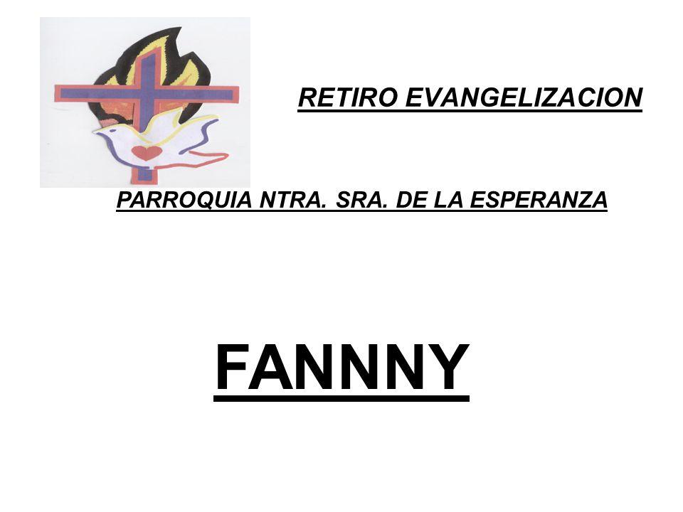 RETIRO EVANGELIZACION PARROQUIA NTRA. SRA. DE LA ESPERANZA FANNNY