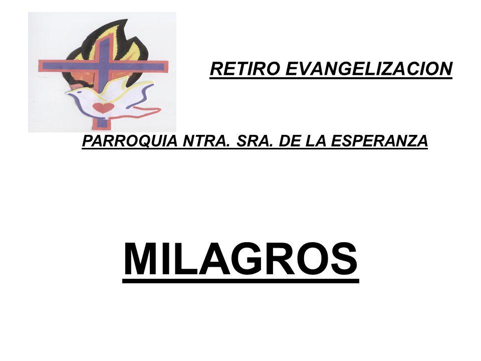 RETIRO EVANGELIZACION PARROQUIA NTRA. SRA. DE LA ESPERANZA MILAGROS