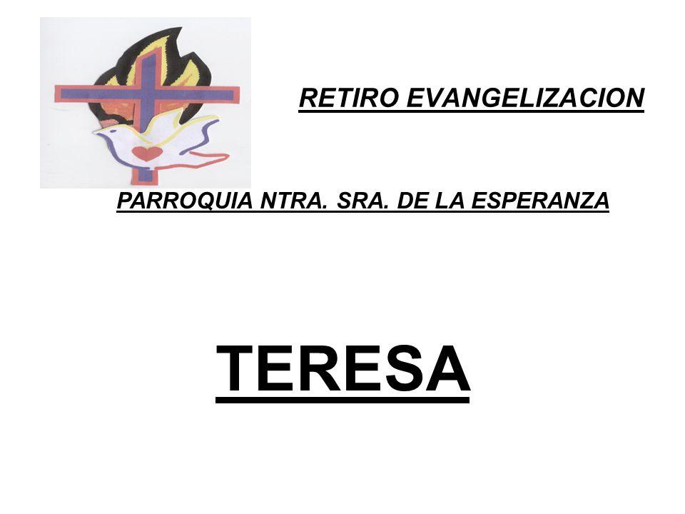 RETIRO EVANGELIZACION PARROQUIA NTRA. SRA. DE LA ESPERANZA TERESA