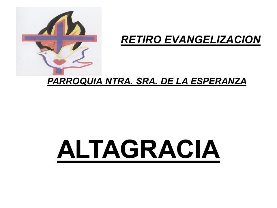 RETIRO EVANGELIZACION PARROQUIA NTRA. SRA. DE LA ESPERANZA ALTAGRACIA