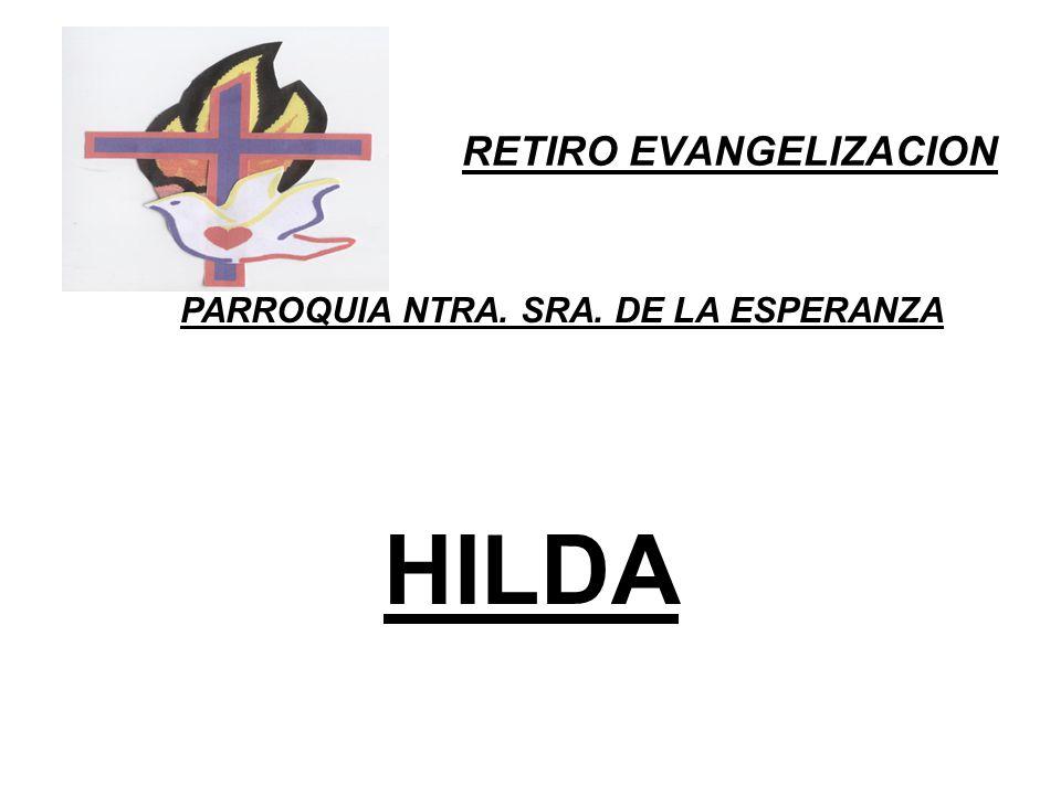 RETIRO EVANGELIZACION PARROQUIA NTRA. SRA. DE LA ESPERANZA HILDA