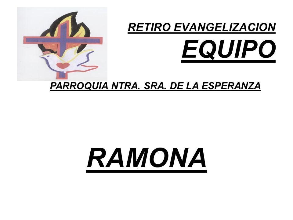 RETIRO EVANGELIZACION EQUIPO PARROQUIA NTRA. SRA. DE LA ESPERANZA RAMONA