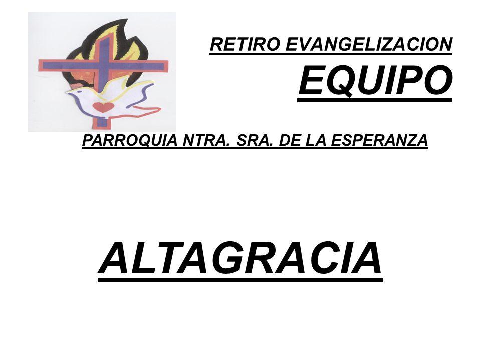 RETIRO EVANGELIZACION EQUIPO PARROQUIA NTRA. SRA. DE LA ESPERANZA ALTAGRACIA