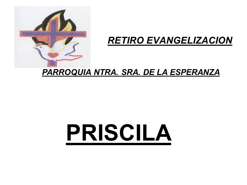 RETIRO EVANGELIZACION PARROQUIA NTRA. SRA. DE LA ESPERANZA PRISCILA