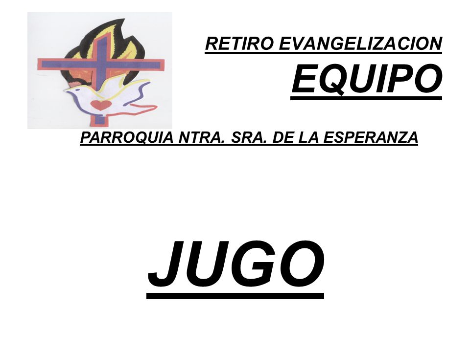 RETIRO EVANGELIZACION EQUIPO PARROQUIA NTRA. SRA. DE LA ESPERANZA JUGO