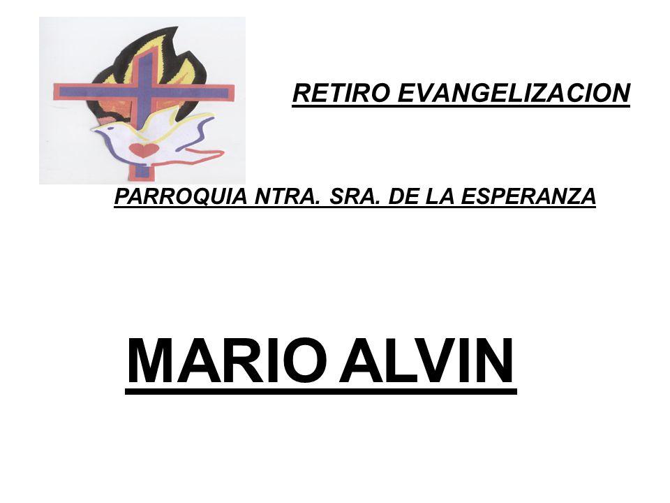 RETIRO EVANGELIZACION PARROQUIA NTRA. SRA. DE LA ESPERANZA MARIO ALVIN