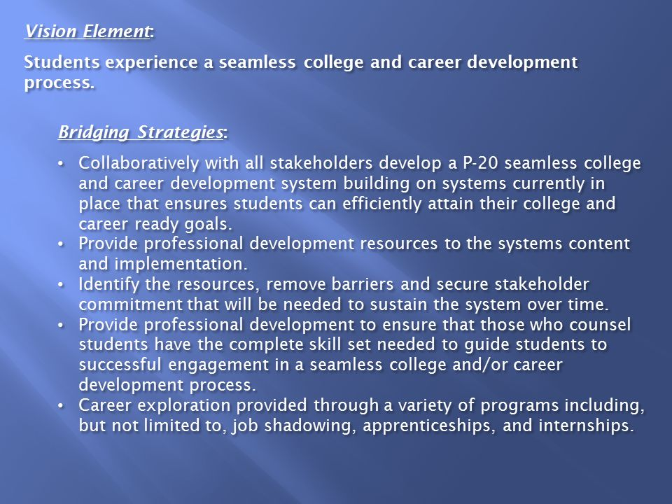 Vision Element: Students experience a seamless college and career development process.