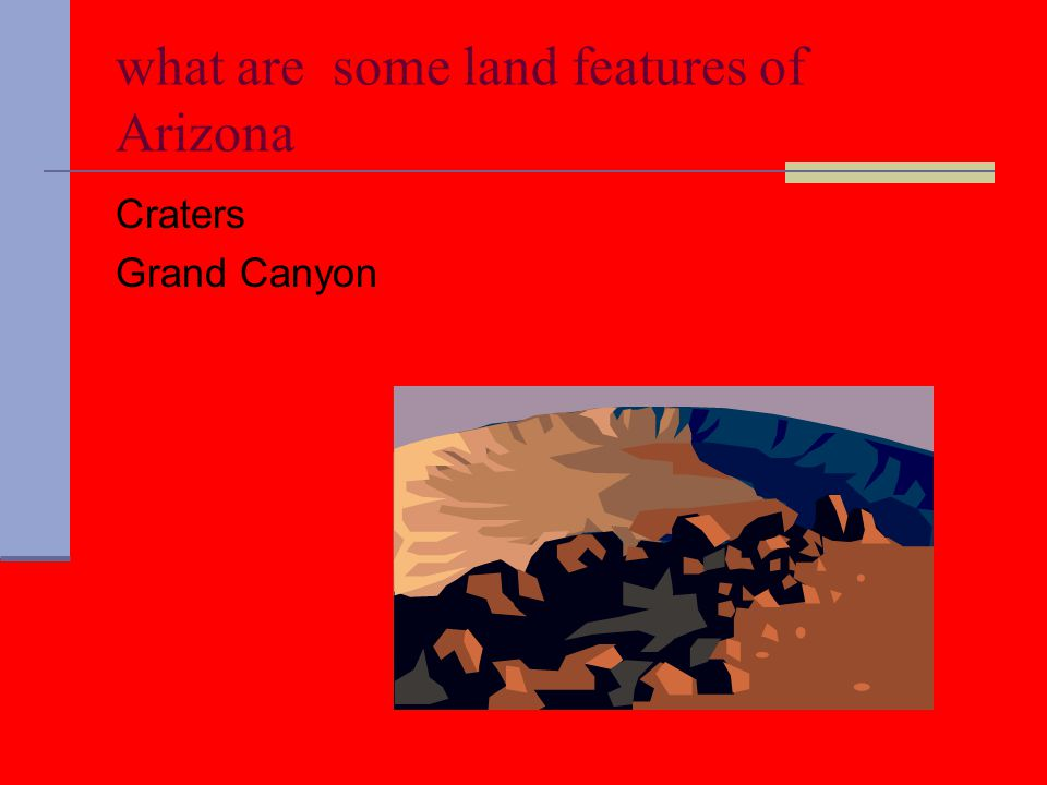 what are some land features of Arizona Craters Grand Canyon