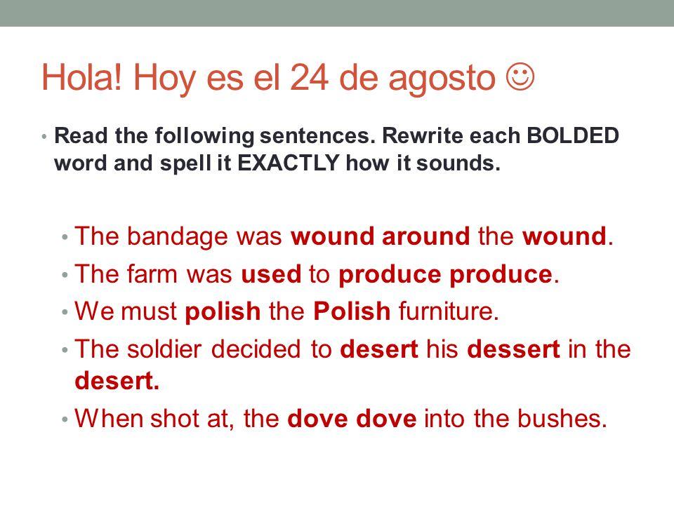 Hola. Hoy es el 24 de agosto Read the following sentences.