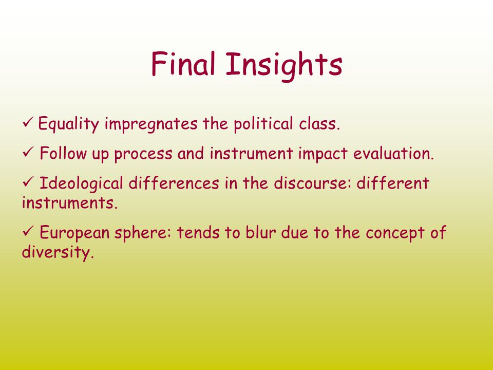 Final Insights Equality impregnates the political class.