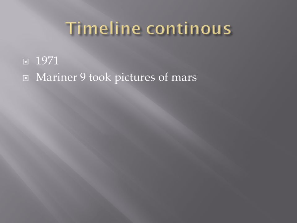 1971  Mariner 9 took pictures of mars