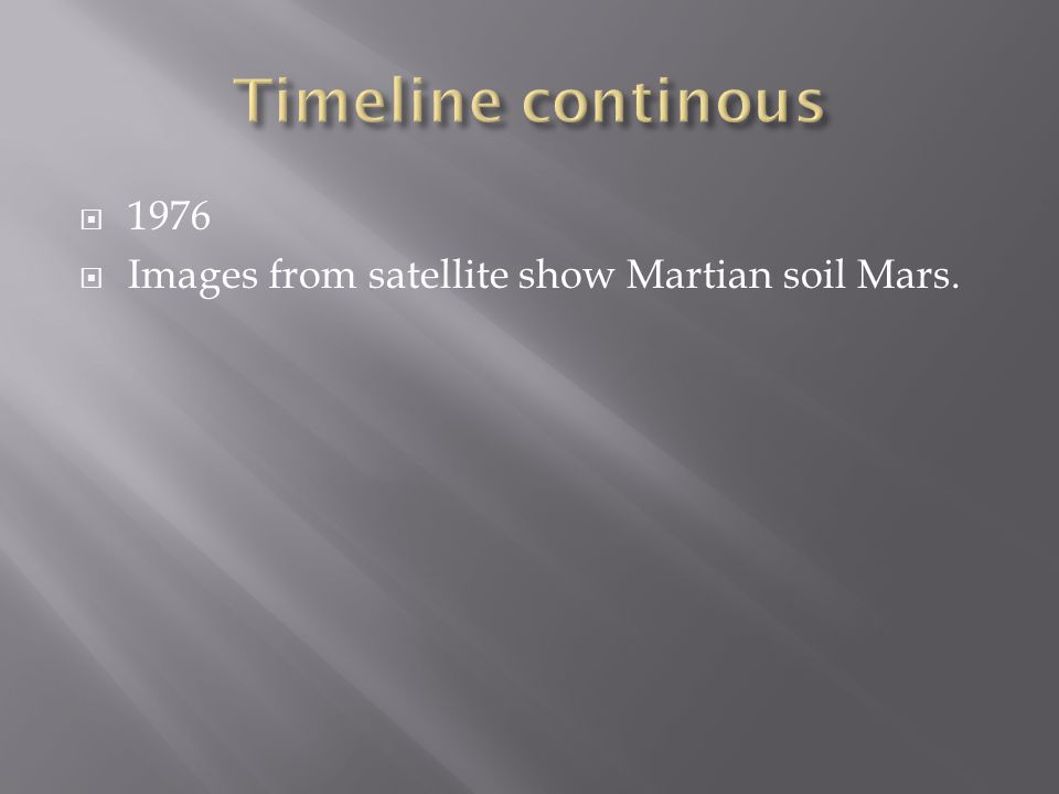  1976  Images from satellite show Martian soil Mars.