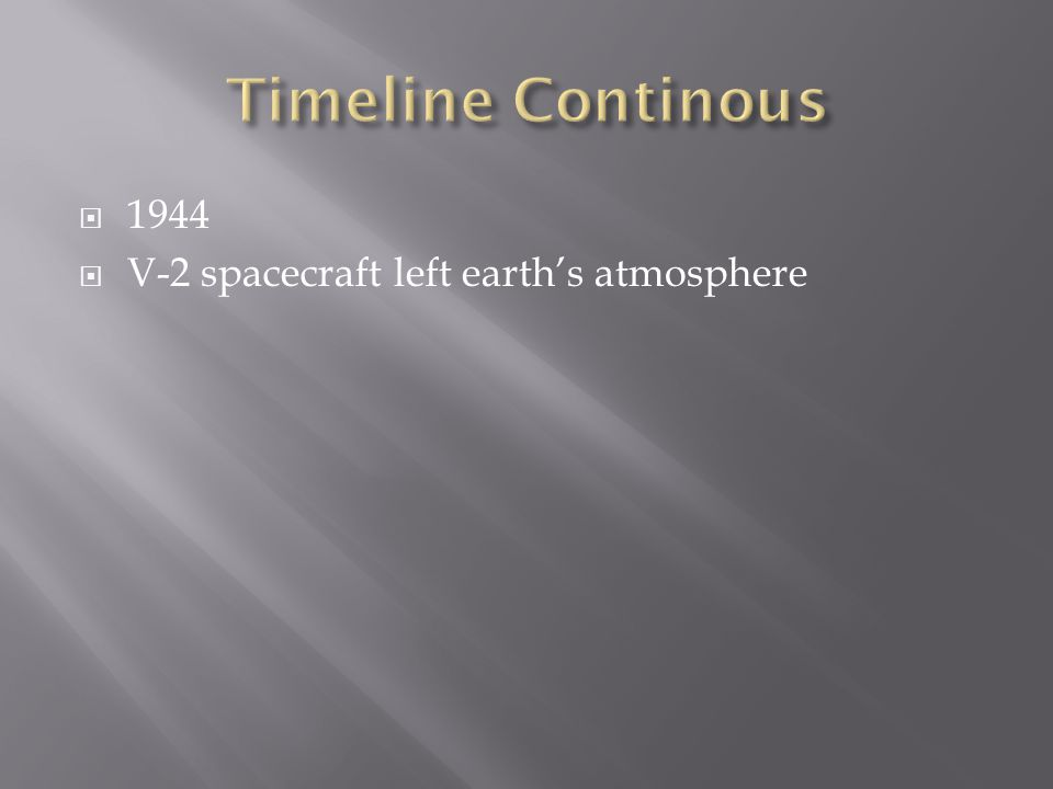  1944  V-2 spacecraft left earth's atmosphere