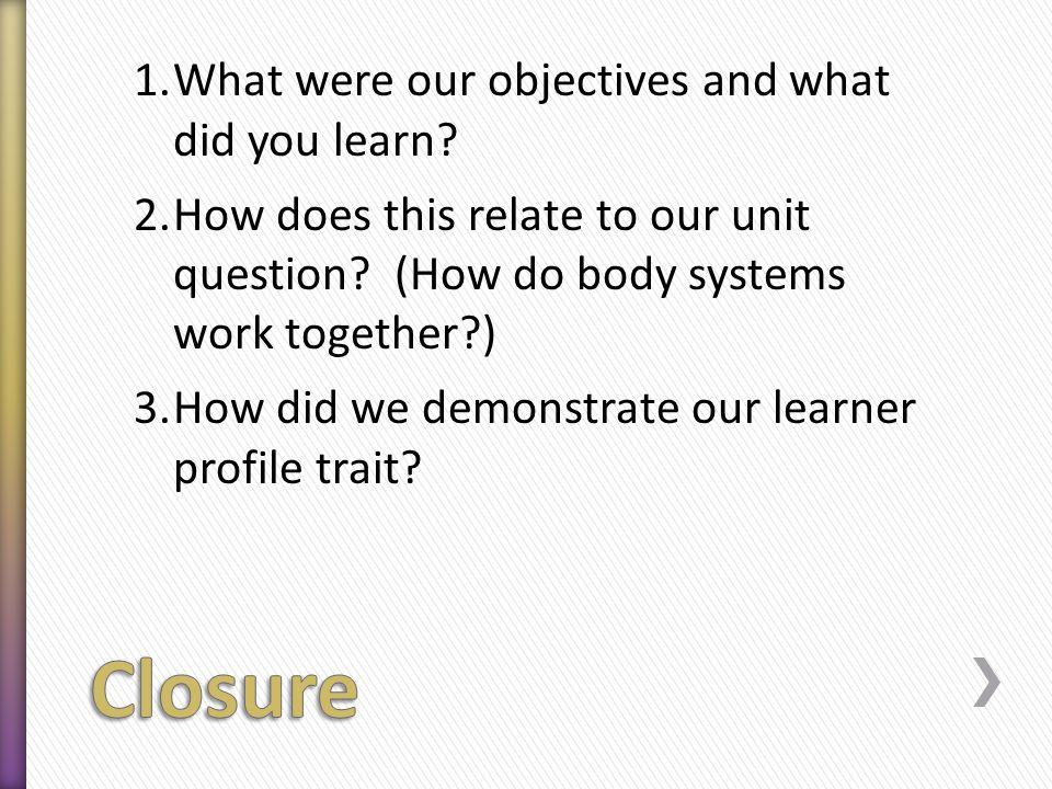 1.What were our objectives and what did you learn.