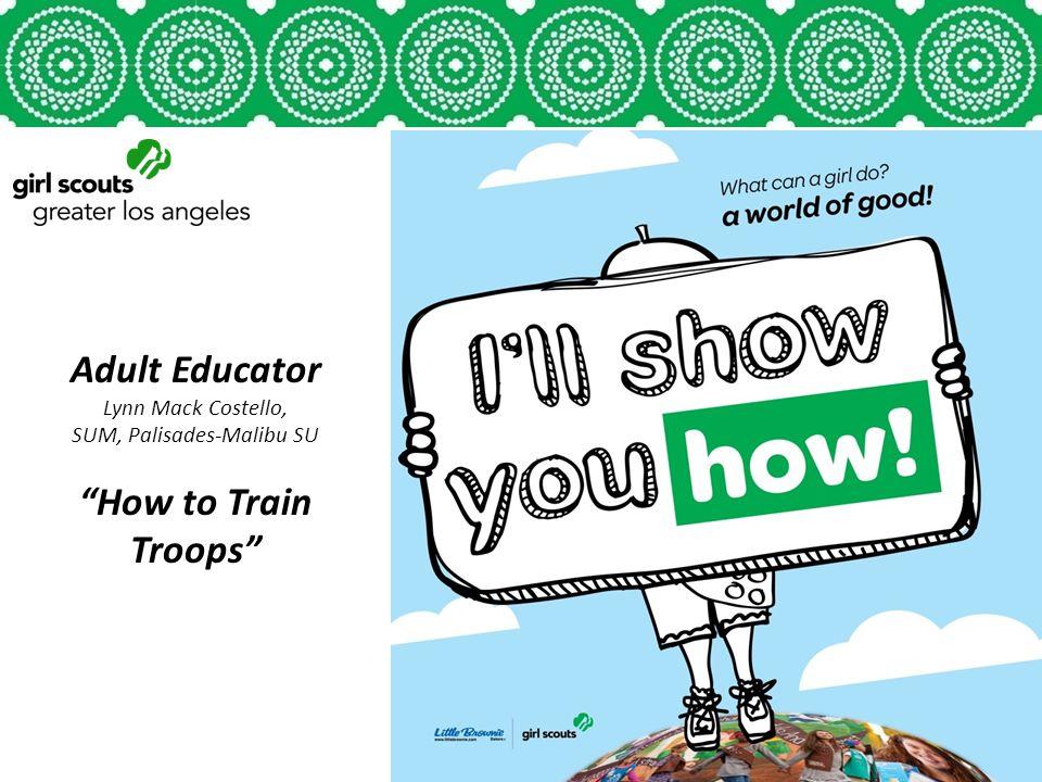 Adult Educator Lynn Mack Costello, SUM, Palisades-Malibu SU How to Train Troops