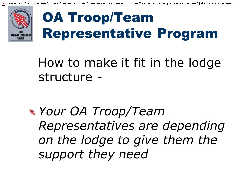 How to make it fit in the lodge structure - Your OA Troop/Team Representatives are depending on the lodge to give them the support they need