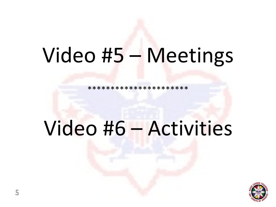 Video #5 – Meetings ********************** Video #6 – Activities 5