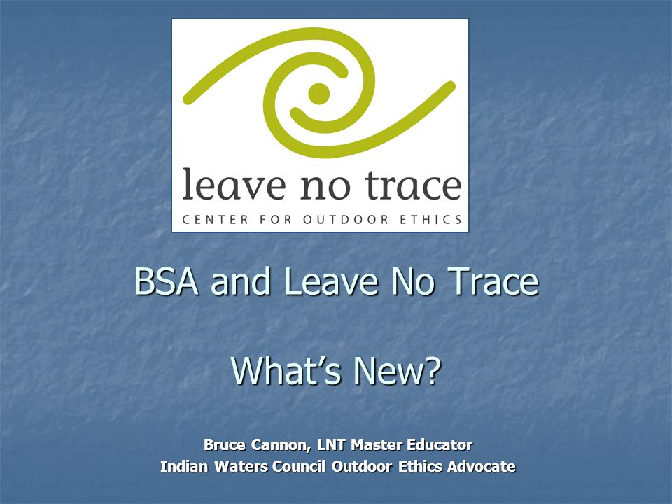BSA and Leave No Trace What's New.