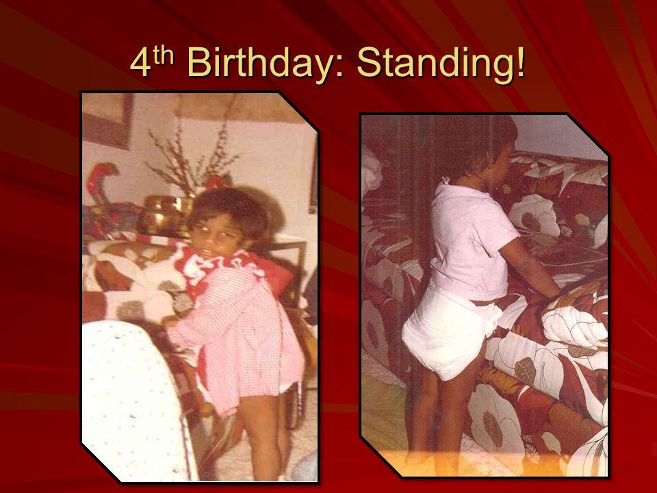4 th Birthday: Standing!