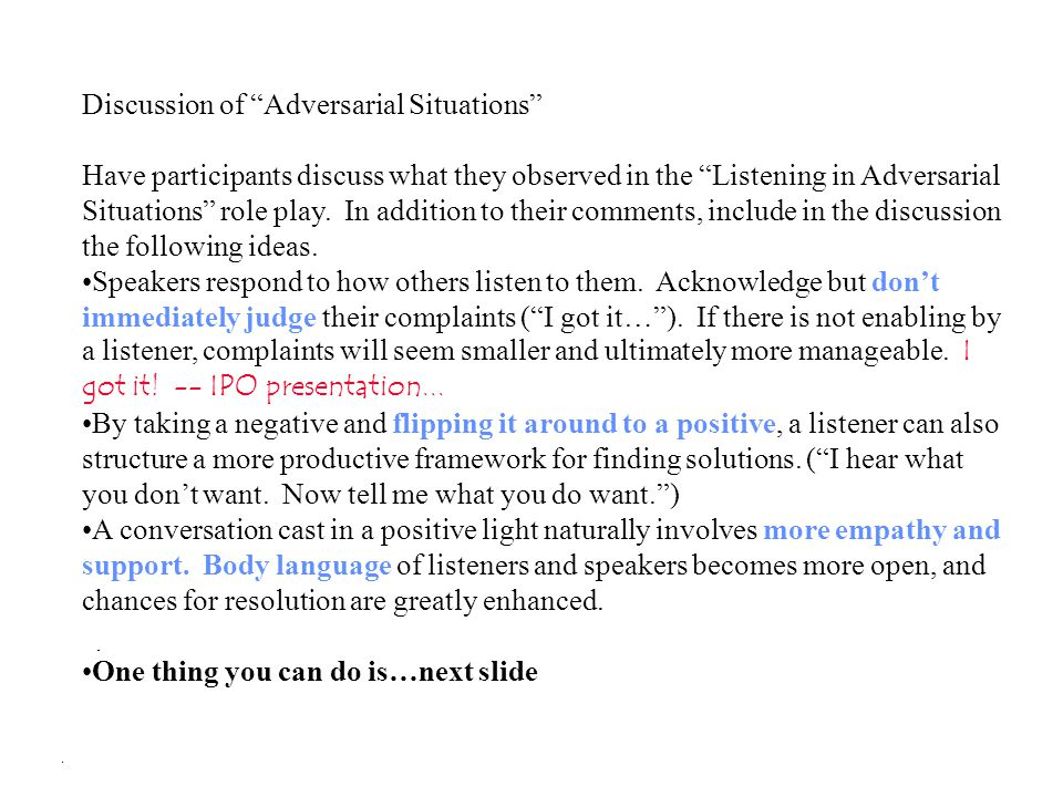 """Discussion of """"Adversarial Situations"""" Have participants discuss what they observed in the """"Listening in Adversarial Situations"""" role play. In additio"""