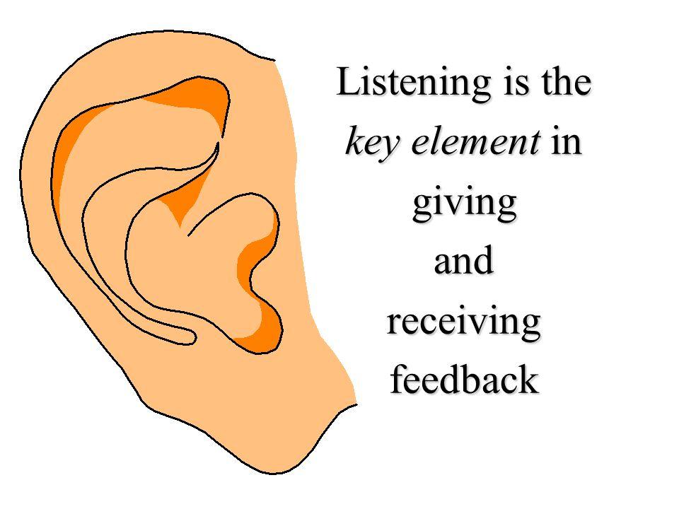 Listening is the key element in givingandreceivingfeedback