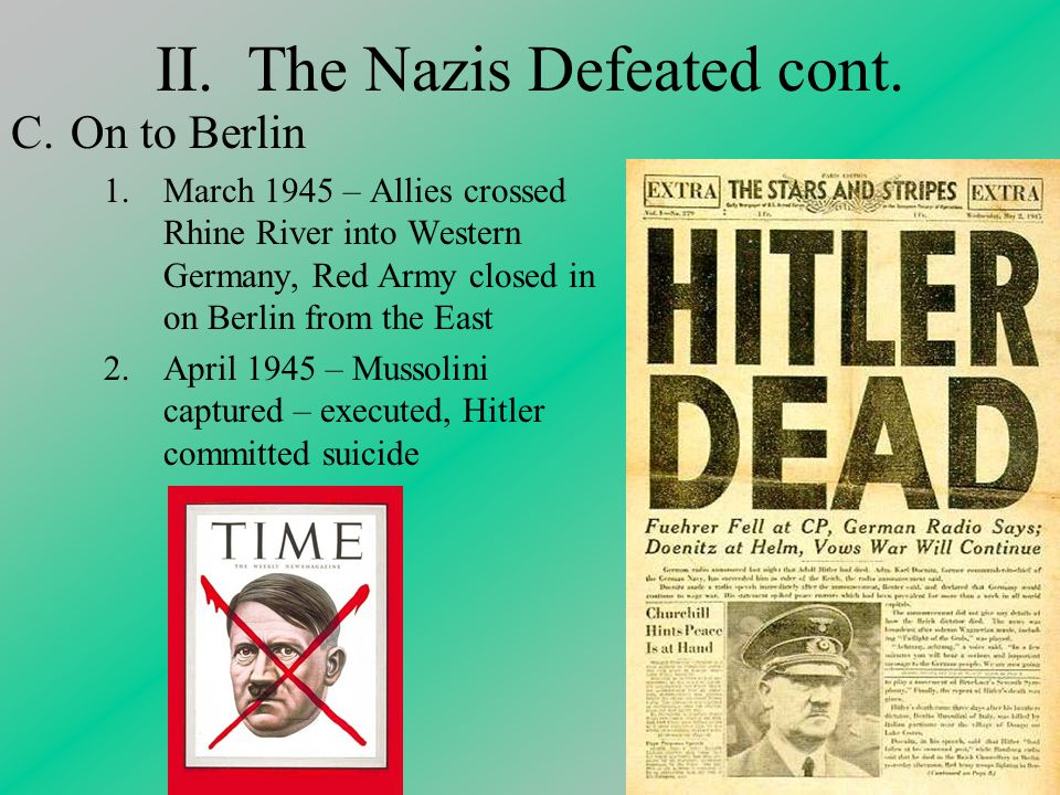 II. The Nazis Defeated cont.