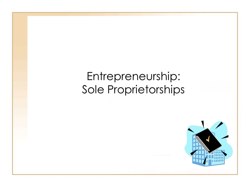 Entrepreneurship: Sole Proprietorships