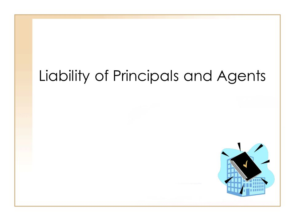 Liability of Principals and Agents