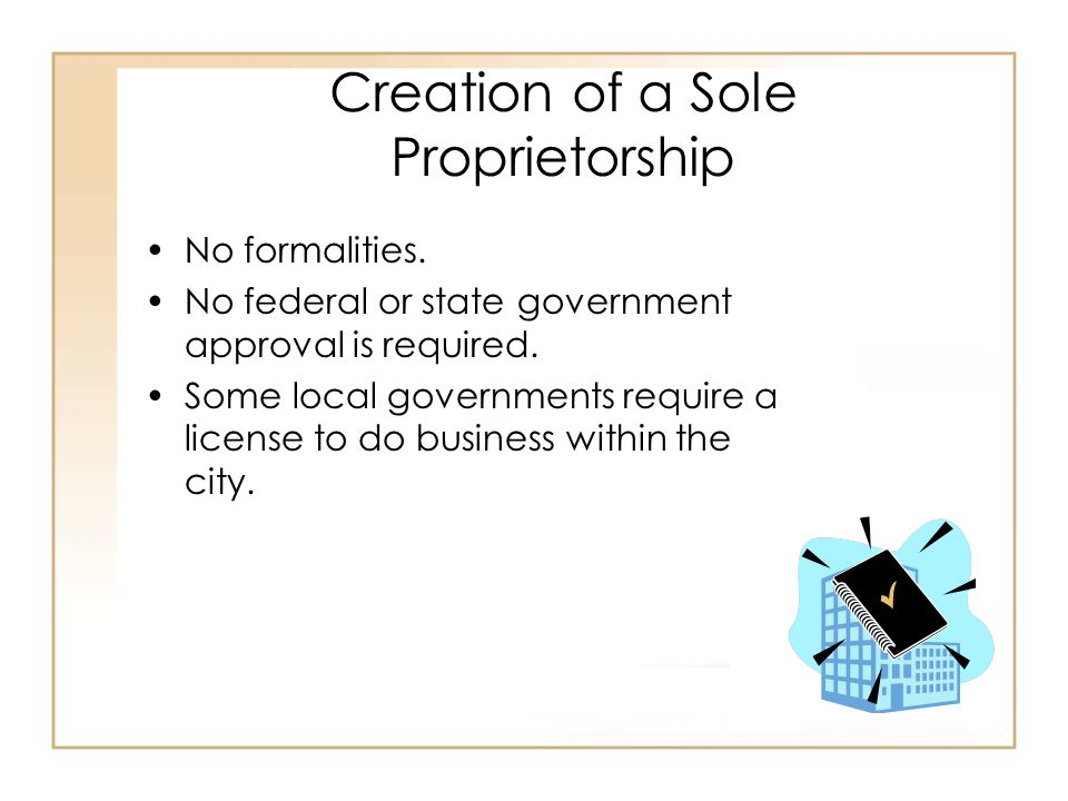 Creation of a Sole Proprietorship No formalities.