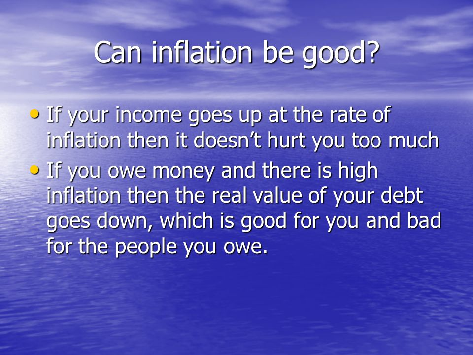 Can inflation be good.