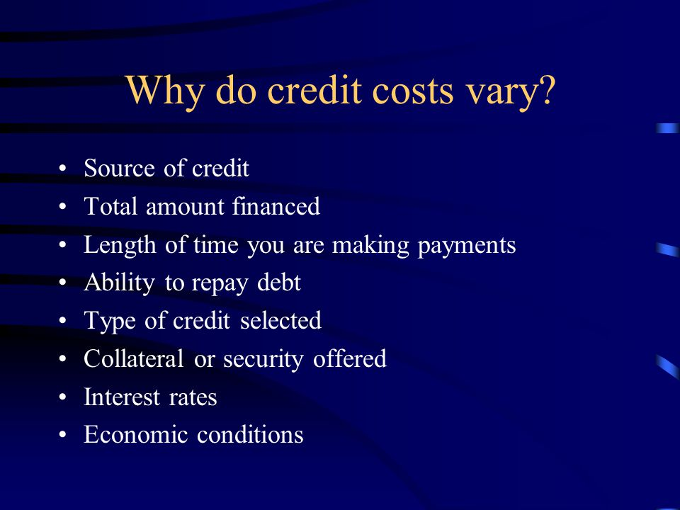 Why do credit costs vary.