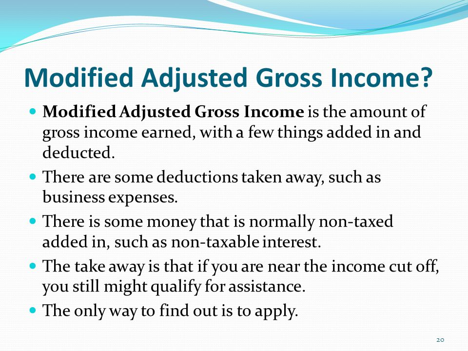 Modified Adjusted Gross Income.