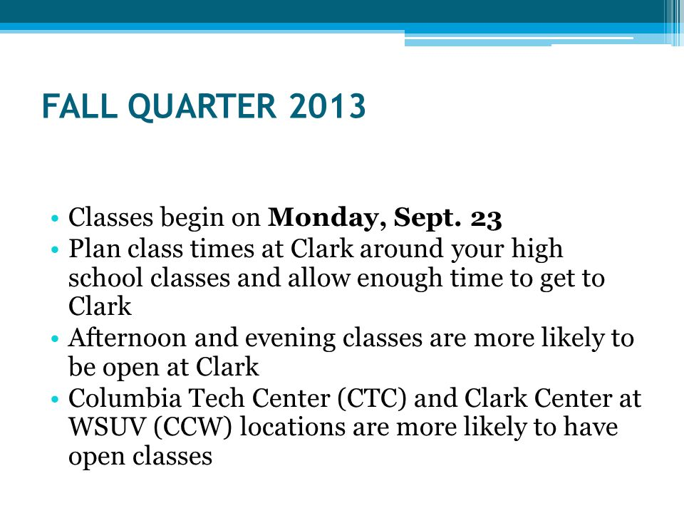 FALL QUARTER 2013 Classes begin on Monday, Sept.