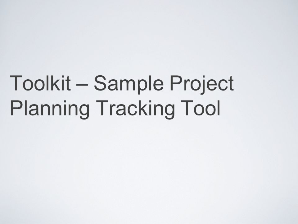 Toolkit – Sample Project Planning Tracking Tool