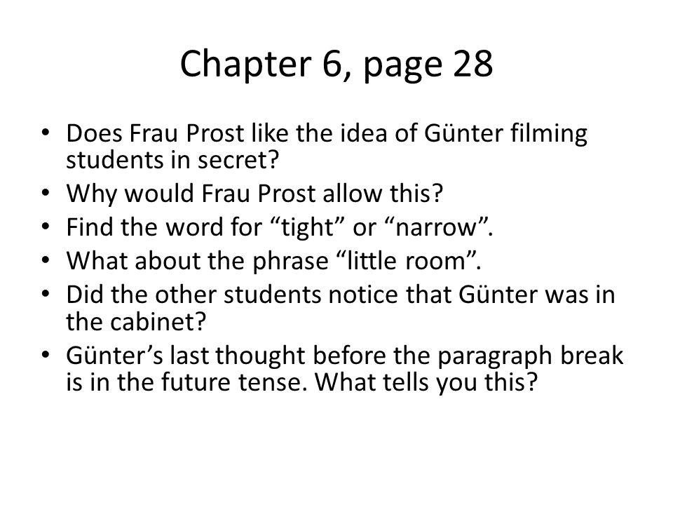 Chapter 6, page 28 Does Frau Prost like the idea of Günter filming students in secret.