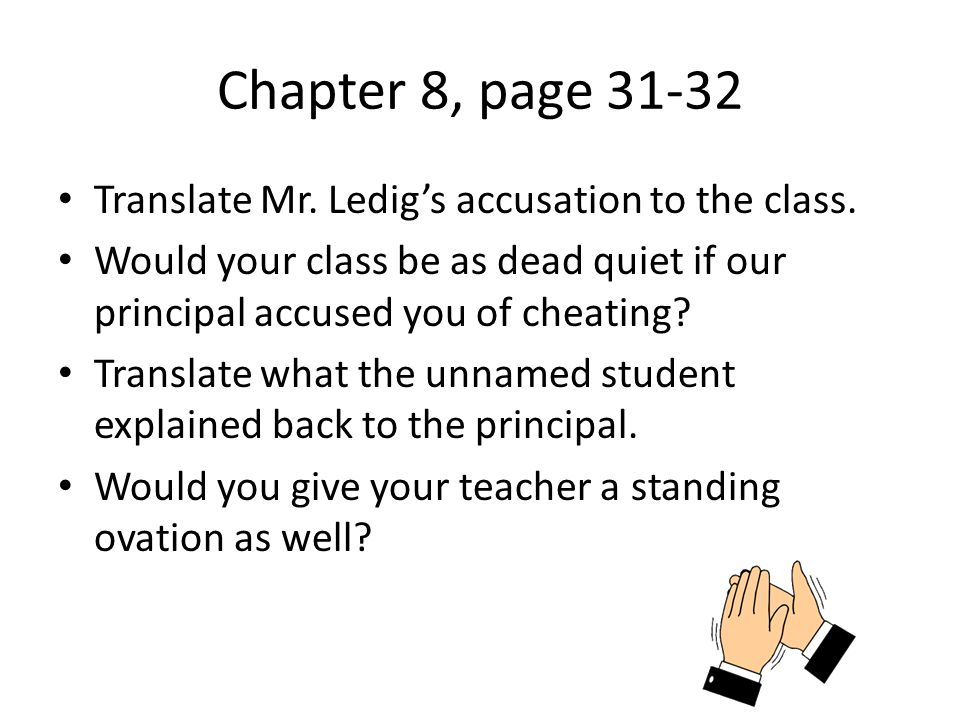 Chapter 8, page Translate Mr. Ledig's accusation to the class.