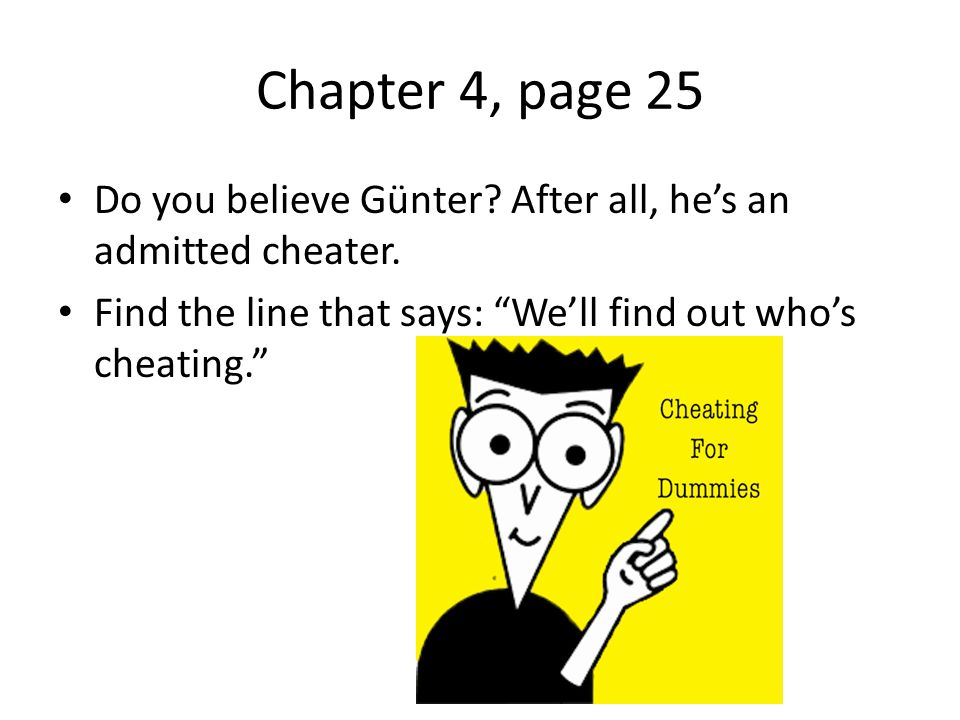 Chapter 4, page 25 Do you believe Günter. After all, he's an admitted cheater.