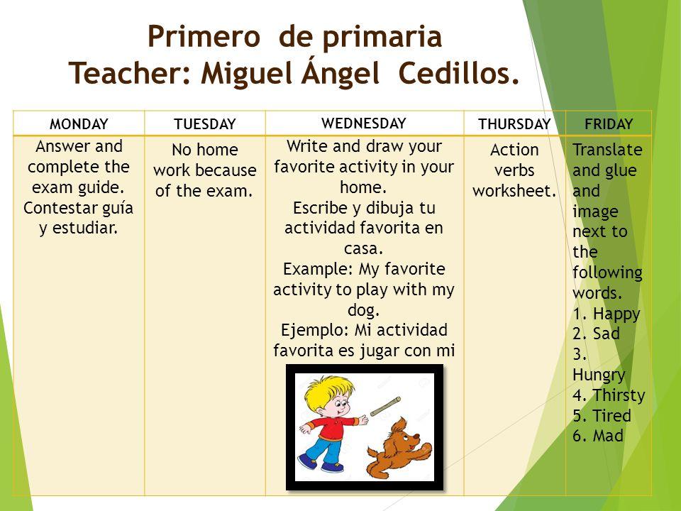 Primero de primaria Teacher: Miguel Ángel Cedillos.