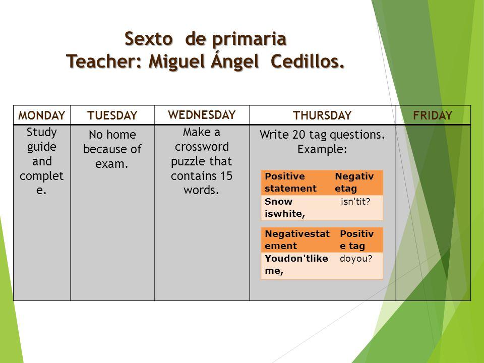 Sexto de primaria Teacher: Miguel Ángel Cedillos.