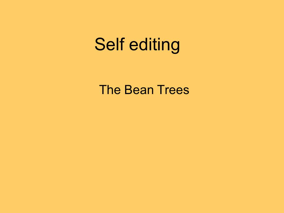 self edit for the bean trees essay ppt self editing shakespeare s romeo and juliet format 1 double spaced 2 12