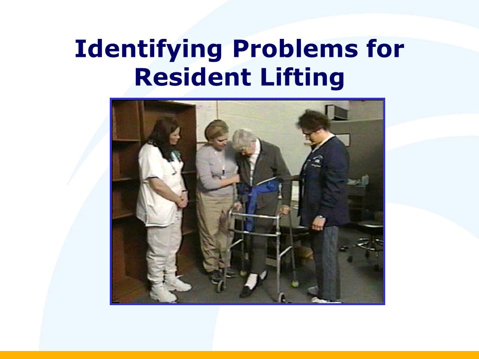 Identifying Problems for Resident Lifting