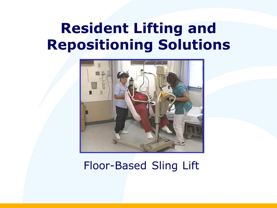 Resident Lifting and Repositioning Solutions Floor-Based Sling Lift